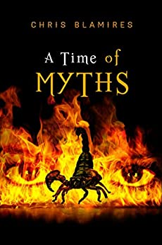 A Time of Myths: A Mystery Adventure by [Blamires, Chris]