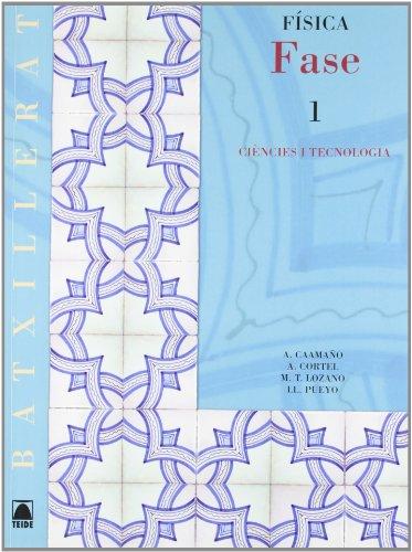 Fase. Física 1. Batxillerat - ed. 2008 - 9788430752546