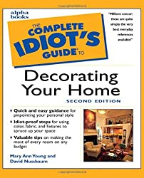 Complete Idiot's Guide to Decorating Your Home, Second Edition