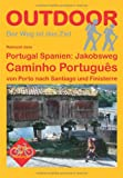 Portugal Spanien: Jakobsweg Caminho Português von Porto nach Santiago und Finisterre - Raimund Joos