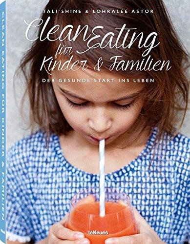 Clean Eating für Kinder & Familien