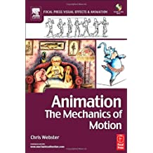 Animation: The Mechanics of Motion (Focal Press Visual Effects and Animation)