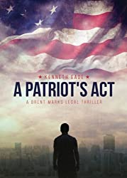 A Patriot's Act: a Brent Marks Legal Thriller