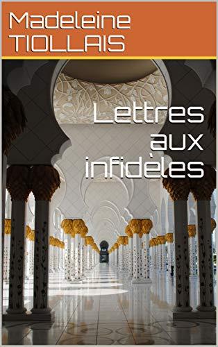 Couverture du livre Lettres aux infidèles