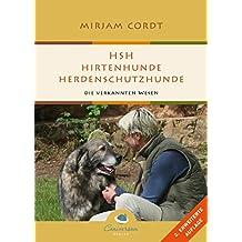 HSH - Hirtenhunde / Herdenschutzhunde: Die verkannten Wesen