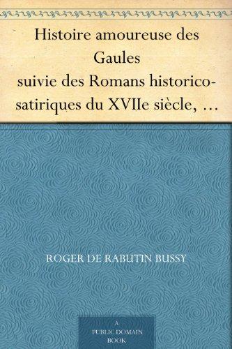 Couverture du livre Histoire amoureuse des Gaules suivie des Romans historico-satiriques du XVIIe siècle, Tome I