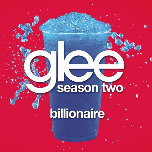 Billionaire (Glee Cast Version)