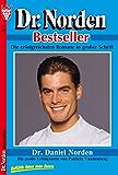 Dr. Norden Bestseller 1 - Arztroman: Dr. Daniel Norden
