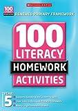 100 Literacy Homework Activities: Year 5 (100 Literacy Homework Activities NE)