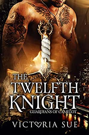 The Twelfth Knight (Guardians of Camelot Book 1) eBook