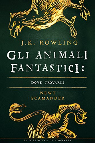 Gli Animali Fantastici: dove trovarli (I libri