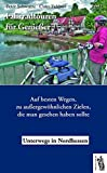 Fahrradtouren für Genießer (Band 2), Nordhessen: Auf besten Wegen, zu außergewöhnlichen Zielen, Auf besten Wegen, zu außergewöhnlichen Zielen, die man gesehen haben sollte