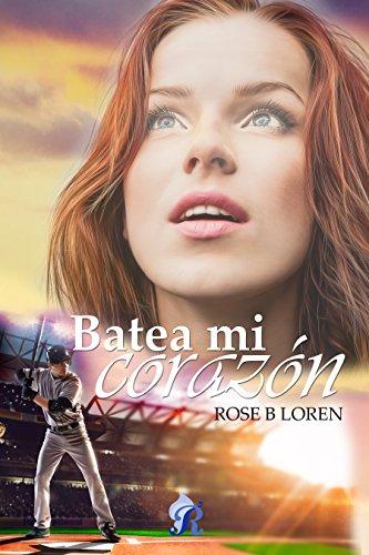 Batea mi corazón (Romantic Ediciones) por Rose B. Loren