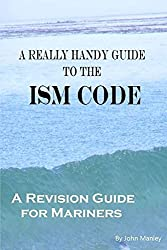 A Really Handy Guide to the ISM Code: A revision guide for mariners