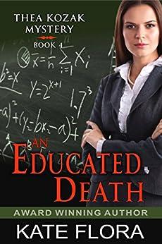 An Educated Death (The Thea Kozak Mystery Series, Book 4) (English Edition)
