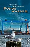 Fördewasser: Ein Kiel-Krimi (Olga-Island-Krimis 1)