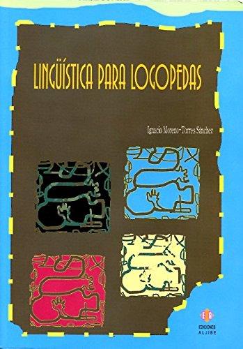 Lingüística para logopedas (Audicion Y Lenguaje) por Ignacio Moreno-Torres Sánchez