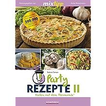 mixtipp Partyrezepte II : Kochen mit dem Thermomix: Kochen mit dem Thermomix®