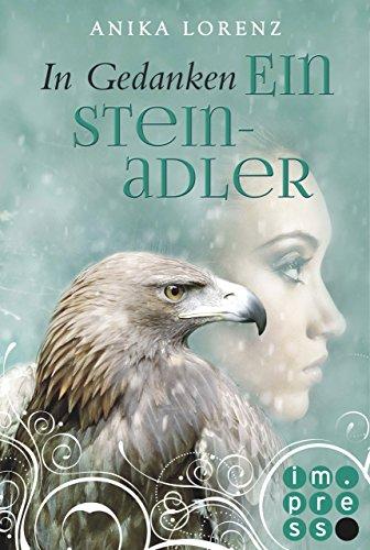 In Gedanken ein Steinadler (Heart against Soul 3) von [Lorenz , Anika]