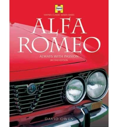 Alfa Romeo Always with Passion by Owen, David ( Author ) ON Dec-20-2004, Hardback