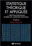 Statistique théorique et appliquée - Tome 1, Statistique descriptive et bases de l'inférence statistique