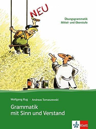 Portada del libro Grammatik MIT Sinn Und Verstand: Ubungsgrammatik Mittel- Und Oberstufe by Wolfgang Rug (2008-11-18)