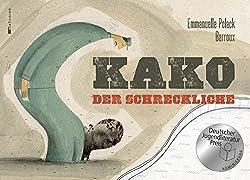 Kako, der Schreckliche. Nominierter des Jungendliteraturpreis Bilderbücher 2016.