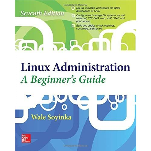 Linux Administration: A Beginner's Guide, Seventh Edition by Wale Soyinka(2015-12-30)
