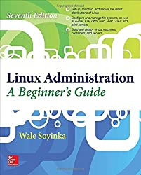 Linux Administration: A Beginner's Guide, Seventh Edition by Wale Soyinka (2015-12-30)