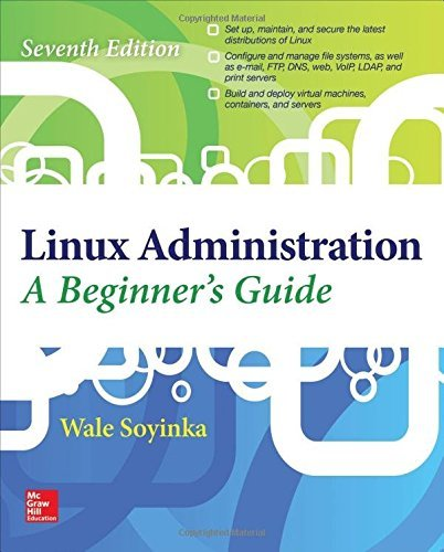 Linux Administration: A Beginner's Guide, Seventh Edition by Wale Soyinka (2015-12-30) par Wale Soyinka