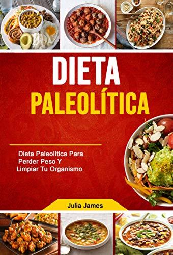 Dieta Paleolítica: Dieta Paleolítica Para Perder Peso Y Limpiar Tu ...