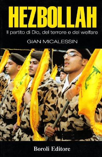 Hezbollah. Il partito di Dio, del terrore, del welfare (Storia storie memorie)
