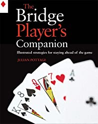 The Bridge Player's Companion: Illustrated Strategies for Staying Ahead of the Game