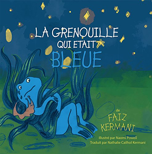 La grenouille qui était bleue: The Frog Who Was Blue (French Edition)
