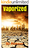 Vaporized: A Space Invasion Action Suspense Thriller