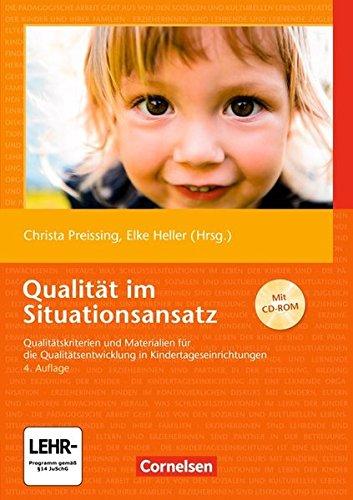 Qualität im Situationsansatz (4. Auflage): Qualitätskriterien und Materialien für die Qualitätsentwicklung in Kindertageseinrichtungen. Buch mit CD-ROM