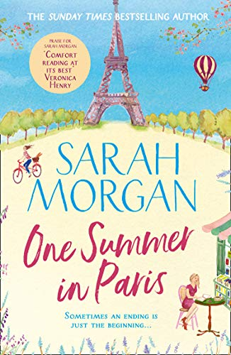 One Summer In Paris: The new uplifting and feel good summer read from the Sunday Times bestselling Sarah Morgan by [Morgan, Sarah]