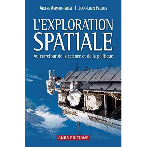 L'Exploration spatiale. Au carrefour de la science et de la politique