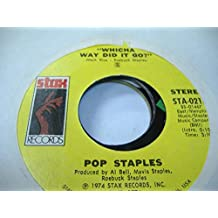 POP STAPLES / THE STAPLE SINGERS 45 RPM Whicha Way Did It Go? / What's Your Thing