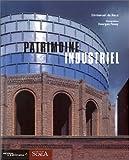 Patrimoine industriel - Défense et illustration