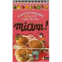 Miam ! : 60 Recettes gourmandes salées et sucrées à faire tout seul !