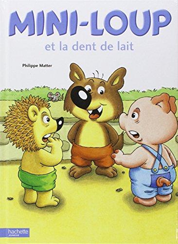 Mini-Loup et la dent de lait par Philippe Matter