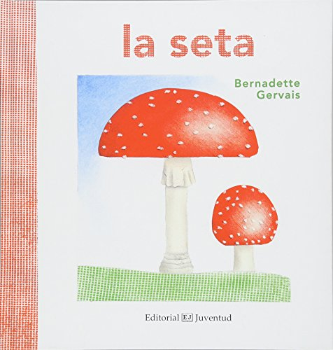 La seta / The Mushroom par Bernadette Gervais