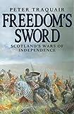 Freedom's Sword: Scotland's Wars of Independence