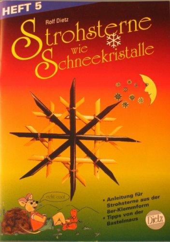 Strohsterne wie Schneekristalle: Heft 5, für Kinder