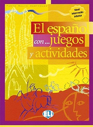 El español con ... juegos y actividades : Nivel intermedio par Pablo-Rocio Dominguez