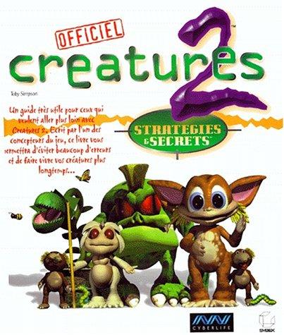 Créatures 2 : stratégies et secrets