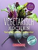 Vegetarisch kochen: Saisonal, gesund und lecker