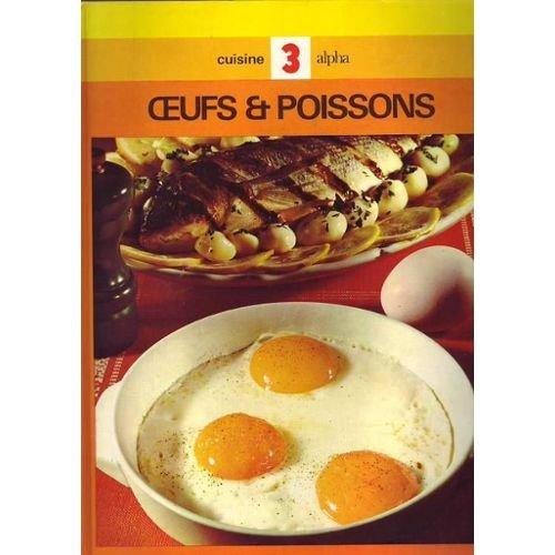 Cuisine Alpha Tome 3 Oeufs et Poissons