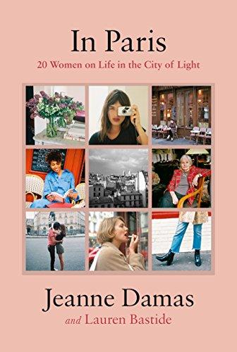 In Paris: 20 Women on Life in the City of Light por Jeanne Damas